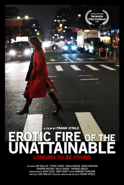 """Poster for Franks film with the text """"A film by Frank Vitale Erotic Fire of the Unattainable Longing to be found"""" features credits of the cast and an award laurel for """"official selection from Sarasota Film festival 2020"""""""