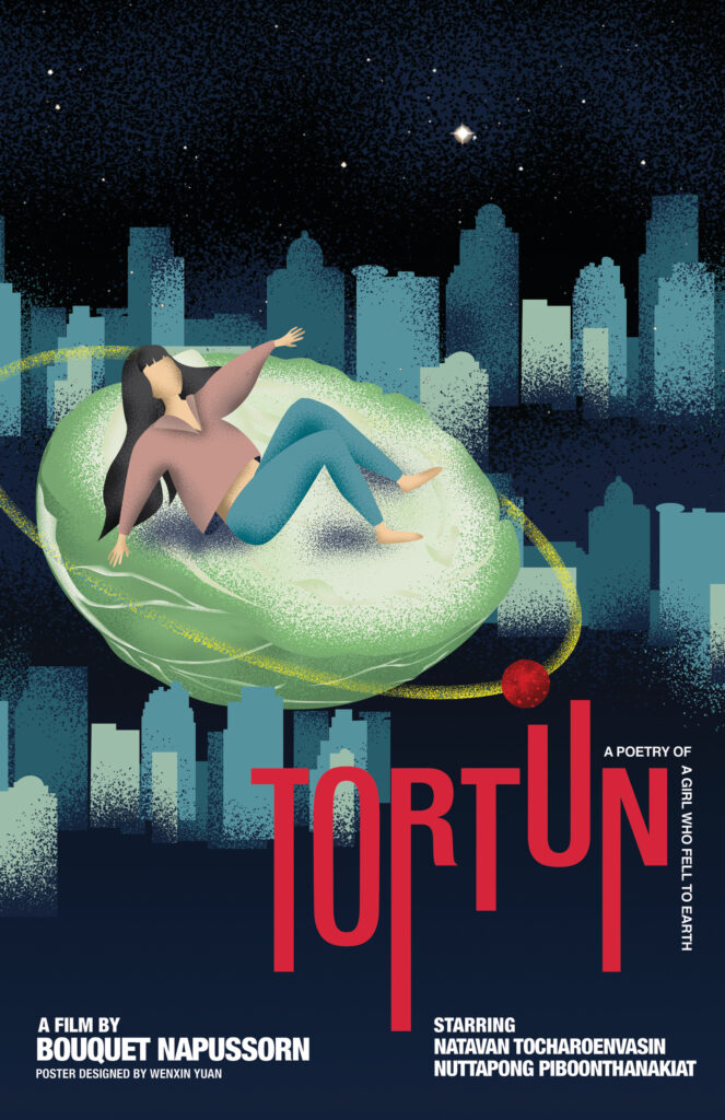 """Poster for Bouquet Napurssorn's film Tortun. It shows an abstract image of a woman laying on half a head of lettuce, drifting above a cityscape. The words """"tortun A petry of a girl who fell to earth - A film by Bouquet NApussorn poster designed by Wenxin Yuan Starring Natavan Tocharoenvasin and Nattapong Piboonthanakiat"""""""
