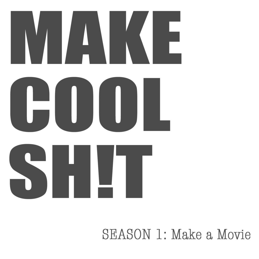 """Text over white that says """"MAKE COOL SH!T"""" in big bold letters"""